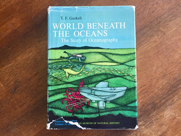 World Beneath the Oceans: The Story of Oceanography by T.F. Gaskell, Vintage 1964, Hardcover Book, Dust Jacket