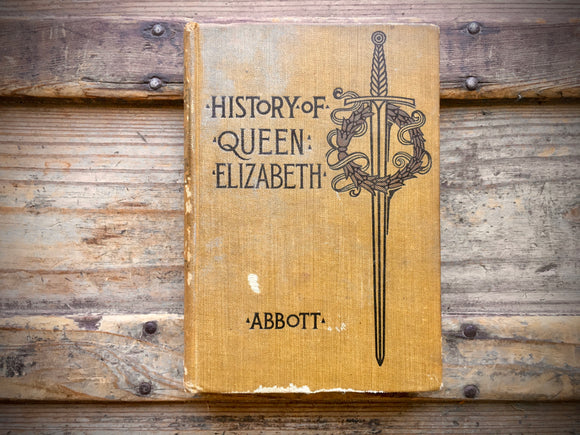 History of Queen Elizabeth by Jacob Abbott, 1904, HC, Illustrated, Makers