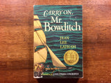 Carry On, Mr. Bowditch by Jean Lee Latham, Illustrated by John O'Hara Cosgrave II, Vintage 1983