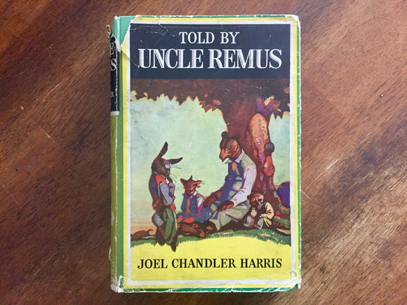 Told by Uncle Remus by Joel Chandler Harris, Vintage Book, Hardcover, Dust Jacket