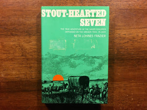 Stout-Hearted Seven by Neta Lohnes Frazier