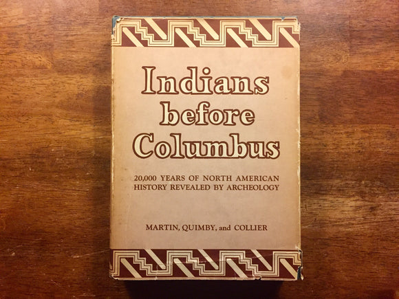 Indians Before Columbus by Martin, Quimby, and Collier, Vintage 1950, Hardcover Book with Dust Jacket, Photo Illustrations