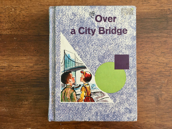 Over a City Bridge, Betts Basic Readers, Vintage 1965, Hardcover, Illustrated