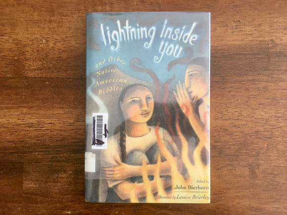 Lightning Inside You and Other Native American Riddles, Edited by John Bierhorst