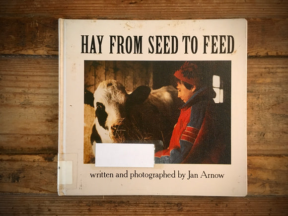 Hay from Seed to Feed by Jan Arnow, HC, Farming, Agriculture, 1986