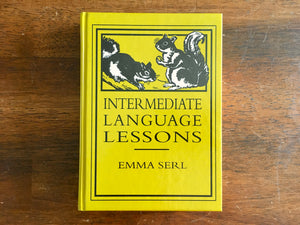 Intermediate Language Lessons by Emma Serl, Grades 4-6, Hardcover, Grammar