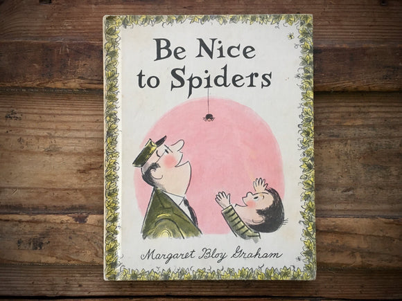 Be Nice to Spiders, Margaret Bloy Graham, Illustrated, HC, 1967