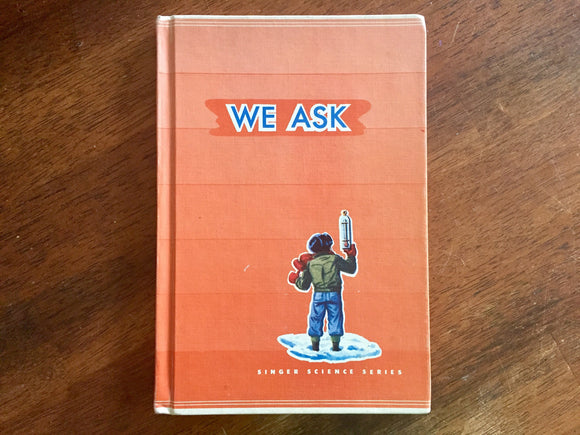 We Ask (Singer Science Series), Hardcover Book, Vintage 1955, Illustrated