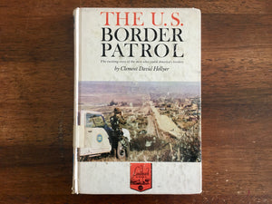 The U.S. Border Patrol by Clement David Hellyer, Landmark Book, Vintage 1963