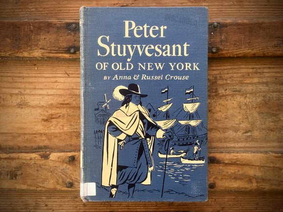 Peter Stuyvesant of Old New York, Landmark Book,Anna and Russel Crouse, 1954
