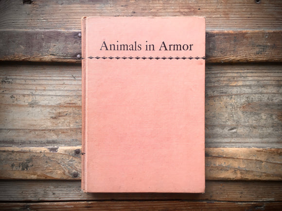Animals in Armor by Clarence Hylander, Illustrated with Photos, 1958, HC