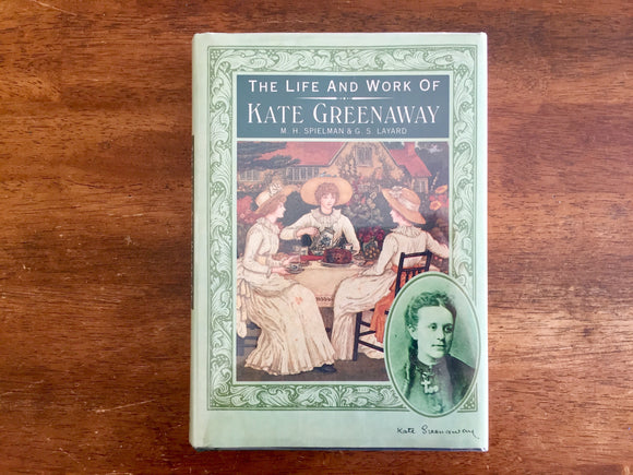 The Life and Work of Kate Greenaway by M.H. Spielmann and G.S. Layard, Vintage 1986, Hardcover Book with Dust Jacket in Mylar
