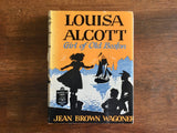 Louisa Alcott: Girl of Old Boston by Jean Brown Wagoner, Childhood of Famous Americans