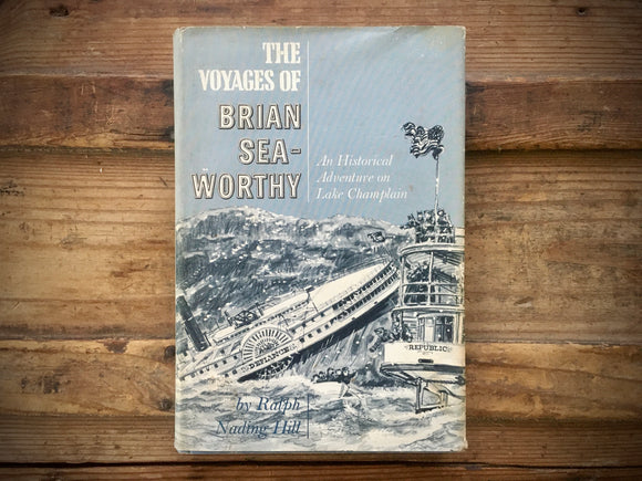 The Voyages of Brian Seaworthy, An Historical Adventure on Lake Champlain, HC DJ
