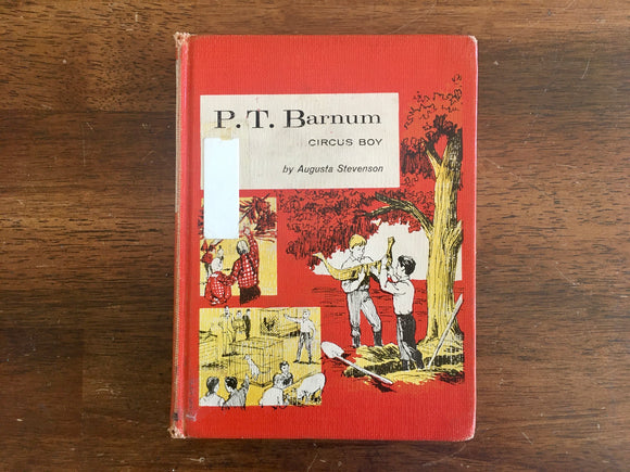 P.T. Barnum: Circus Boy by Augusta Stevenson, Vintage 1964, Childhood of Famous Americans, HC