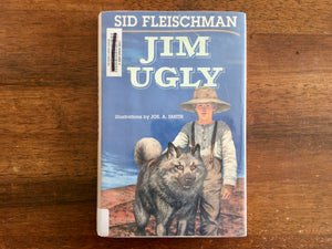 Jim Ugly by Sid Fleischman, Illustrated by Jos. A. Smith, First Edition, Hardcover Book with Dust Jacket in Mylar