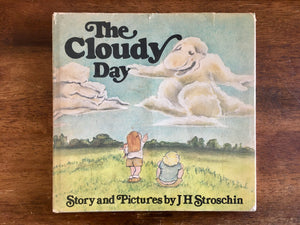 The Cloudy Day, Story and Pictures by JH Stroschin, Vintage 1979, Hardcover Book with Dust Jacket, Signed by Author