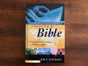 Adventuring Through the Bible by Ray C. Stedman, Hardcover Book