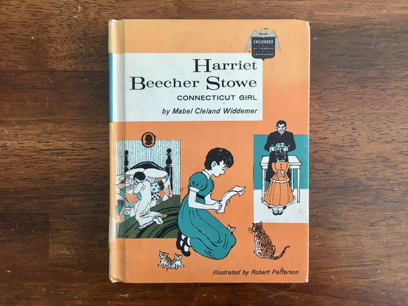 Harriet Beecher Stowe: Connecticut Girl by Mabel Cleland Widdemer