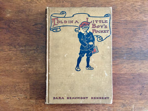 Told in a Little Boy's Pocket by Sara Beaumont Kennedy, Drawings by Ada Budell, Antique 1908, Hardcover