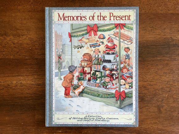Memories of the Present: A Collection of Holiday Recipes, Crafts, Customs, HC