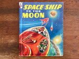 Space Ship to the Moon, Hardcover Book, Vintage 1952, Illustrated