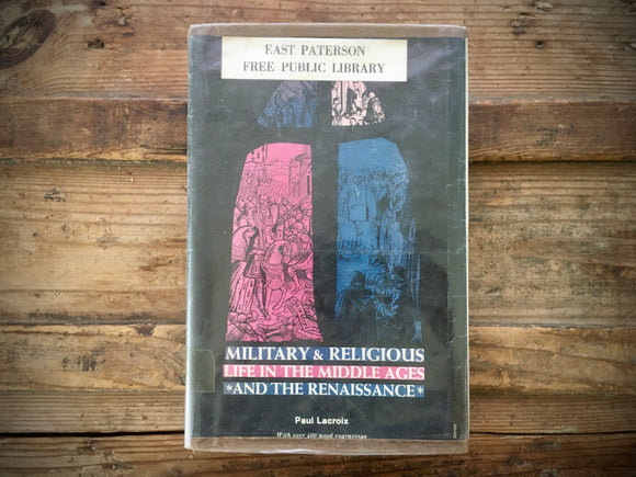 Military and Religious Life in the Middle Ages and Renaissance, Paul Lacroix, 1964