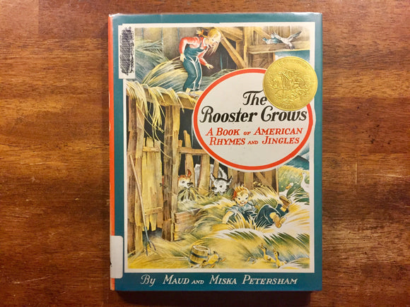 The Rooster Crows, A Book of American Rhymes and Jingles with Illustrations by Maud and Miska Petersham, Hardcover Book w/ Dust Jacket