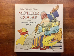 Tail Feathers from Mother Goose: The Opie Rhyme Book, 1st Edition, 1st Printing, Hardcover Book with Dust Jacket, Illustrated