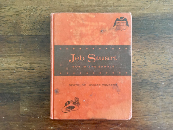 Jeb Stuart: Boy in the Saddle by Gertrude Hecker Winders, Childhood of Famous Americans