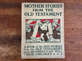 Mother Stories from the Old Testament, Hardcover Book, Antique 1908, Illustrated