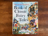 Eric and Lucy Kincaid's Book of Classic Fairy Tales, 1980, Hardcover, Illustrated