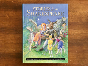 Stories from Shakespeare, Retold by Nicola Baxter, Illustrated by Jenny Thorne, Hardcover Book