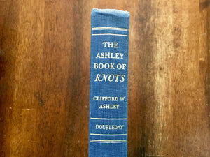 The Ashley Book of Knots by Clifford W. Ashley, Vintage 1944, Hardcover Book, Illustrated