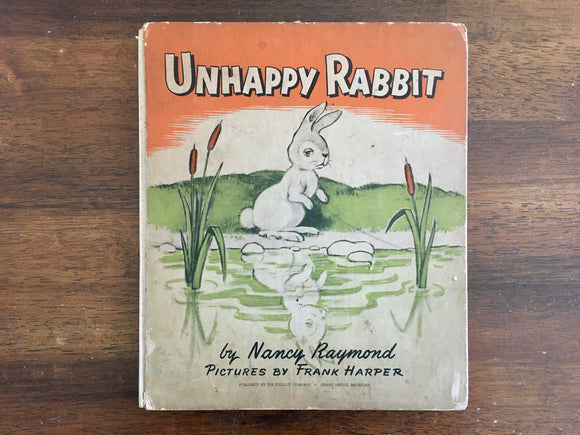 Unhappy Rabbit by Nancy Raymond with Pictures by Frank Harper