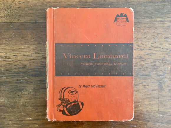 Vincent Lombardi: Young Football Coach by Myers and Burnett, Childhood of Famous Americans