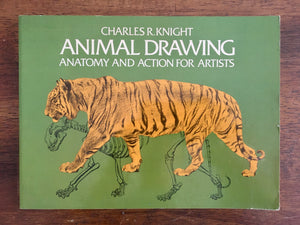 Animal Drawing: Anatomy and Action for Artists by Charles R. Knight, Vintage 1959