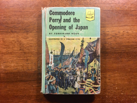 Commodore Perry and the Opening of Japan by Ferdinand Kuhn, Landmark Book
