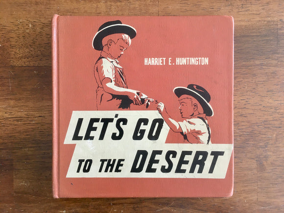 Let's Go To The Desert by Harriet E Huntington, Vintage 1949, Junior Books, HC