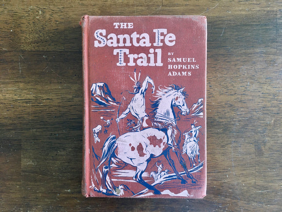 The Santa Fe Trail by Samuel Hopkins Adams, Landmark Book, Vintage 1951