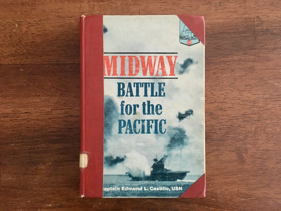 Midway: Battle for the Pacific by Captain Edmund L Castillo, USN, Landmark Book