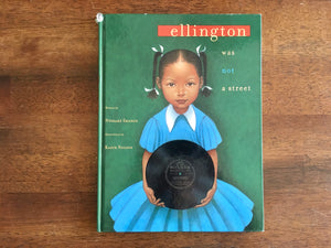 Ellington Was Not a Street by Ntokake Shange, Illustrated by Kadir Nelson