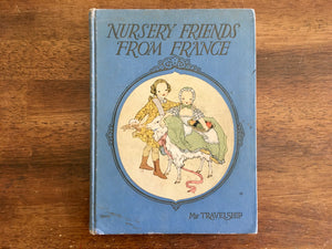 Nursery Friends from France, Vintage 1927, My Travelship, The Book House, Olive Beaupre Miller