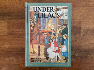 Under the Lilacs by Louisa May Alcott, Illustrated by Eunice Stephenson, Vintage 1934, Hardcover Book