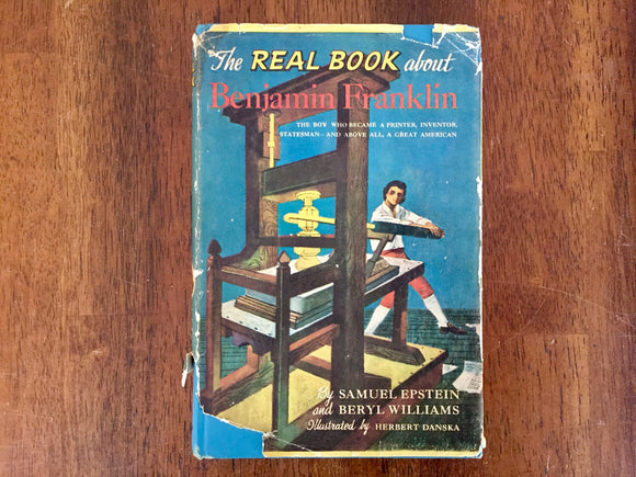 The Real Book About Benjamin Franklin by Samuel Epstein and Beryl Williams, Hardcover Book, Vintage 1952, Illustrated