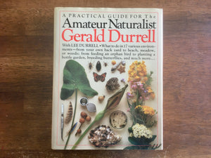 A Practical Guide for the Amateur Naturalist by Gerald Durrell with Lee Durrell, Vintage 1983, Hardcover Book with Dust Jacket