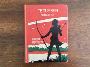 Tecumseh: Shawnee Boy by Augusta Stevenson, Childhood of Famous Americans