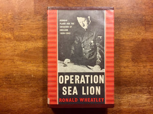 Operation Sea Lion: German Plans for the Invasion of England 1939-1942 by Ronald Wheatley, Vintage 1958, Hardcover Book with Dust Jacket in Mylar, Photo Illustrations