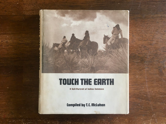Touch the Earth: A Self-Portrait of Indian Existence by TC McLuhan, Vintage 1971