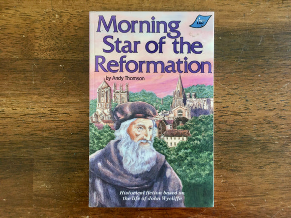 Morning Star of the Reformation: John Wycliffe by Andy Thomson, Vintage 1988, PB